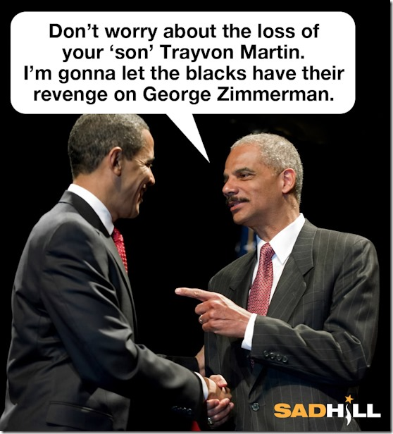 eric-holder-black-panthers-obma-trayvon-martin-george-zimmerman-photos-images-race-baiting-obama-photo-media-bias-sad-hill-news